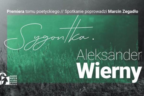 """Aleksander Wierny - """"Sygontka"""". Premiera tomu poetyckiego już dziś!"""