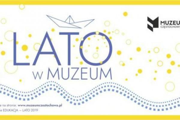 Wakacje z Muzeum Częstochowskim