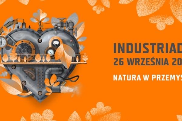 """""""Natura w Przemyśle"""" - Industriada 2020 w Częstochowie"""